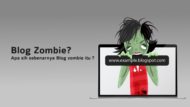 Mengenal Blog Zombie dan Tips Memanfaatkannya Kembali